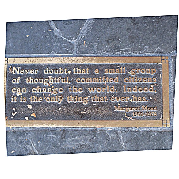 It's very rare to see an anthropologist immortalized in brass. This quote passes underfoot as you enter the Zocolo Cafe.